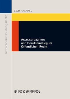 Assessorexamen und Berufseinstieg im Öffentlichen Recht (eBook, PDF) - Delfs, Sören; Mehmel, Friedrich-Joachim
