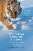 The Great Soul of Siberia: In Search of the Elusive Siberian Tiger (eBook, ePUB)