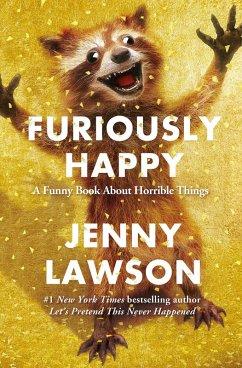 Furiously Happy (eBook, ePUB) - Lawson, Jenny