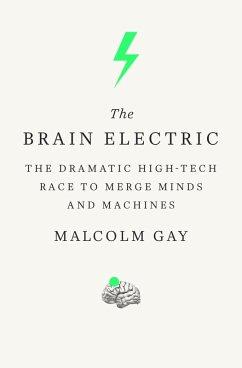 The Brain Electric (eBook, ePUB) - Gay, Malcolm