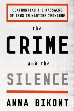 The Crime and the Silence (eBook, ePUB) - Bikont, Anna