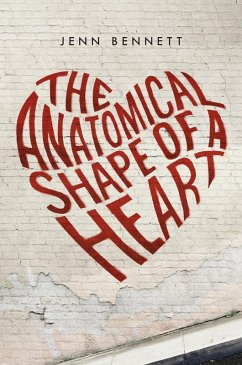 The Anatomical Shape of a Heart (eBook, ePUB) - Bennett, Jenn