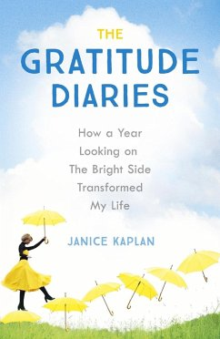 The Gratitude Diaries (eBook, ePUB) - Kaplan, Janice