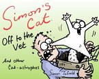 Simon's Cat: Off to the Vet . . . and Other Cat-astrophes (eBook, ePUB)