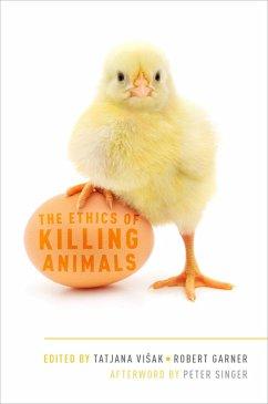 The Ethics of Killing Animals (eBook, PDF)