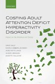 Costing Adult Attention Deficit Hyperactivity Disorder (eBook, ePUB)