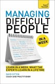 Managing Difficult People in a Week: Teach Yourself (eBook, ePUB)