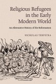 Religious Refugees in the Early Modern World (eBook, PDF)