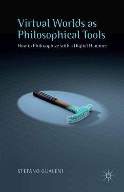 Virtual Worlds as Philosophical Tools (eBook, PDF)
