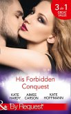 His Forbidden Conquest: A Moment on the Lips / The Best Mistake of Her Life / Not Just Friends (Mills & Boon By Request) (eBook, ePUB)