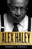 Alex Haley: And the Books That Changed a Nation (eBook, ePUB)