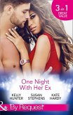 One Night With Her Ex: The One That Got Away / The Man From her Wayward Past / The Ex Who Hired Her (Mills & Boon By Request) (eBook, ePUB)