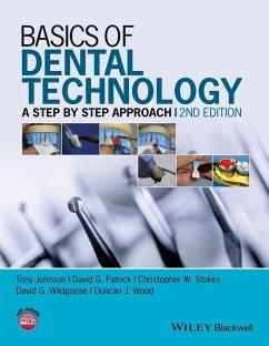 Basics of Dental Technology (eBook, ePUB) - Johnson, Tony; Patrick, David G.; Stokes, Christopher W.; Wildgoose, David G.; Wood, Duncan J.