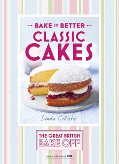 Great British Bake Off - Bake it Better (No.1): Classic Cakes (eBook, ePUB) - Collister, Linda
