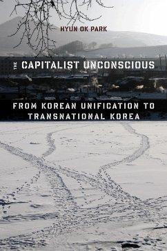 The Capitalist Unconscious (eBook, ePUB) - Park, Hyun Ok