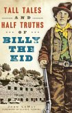 Tall Tales and Half Truths of Billy the Kid (eBook, ePUB)