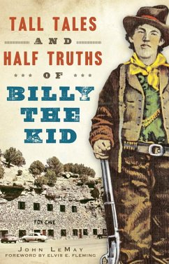 Tall Tales and Half Truths of Billy the Kid (eBook, ePUB) - Lemay, John