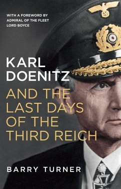 Karl Doenitz and the Last Days of the Third Reich (eBook, ePUB) - Turner, Barry