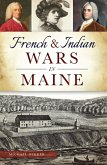 French & Indian Wars in Maine (eBook, ePUB)
