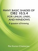 Many Basic Shades of DB2 10.5.4 for Linux, UNIX, and Windows (eBook, ePUB)