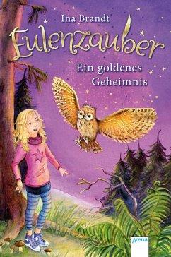Ein goldenes Geheimnis / Eulenzauber Bd.1 (eBook, ePUB) - Brandt, Ina