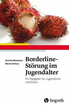 Borderline-Störung im Jugendalter - Wewetzer, Gunilla; Bohus, Martin