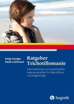 Ratgeber Trichotillomanie - Hunger, Antje; Lüttmann, Heidi