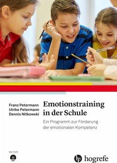 Emotionstraining in der Schule - Petermann, Franz; Petermann, Ulrike; Nitkowski, Dennis