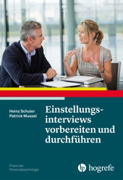 Einstellungsinterviews vorbereiten und durchführen - Schuler, Heinz; Mussel, Patrick