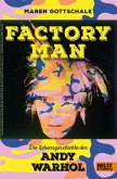Factory Man. Die Lebensgeschichte des Andy Warhol (eBook, ePUB)