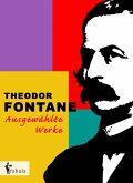 Theodor Fontane: Ausgewählte Werke (eBook, ePUB)