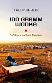 100 Gramm Wodka (eBook, ePUB)