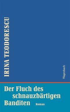 Der Fluch des schnauzbärtigen Banditen (eBook, ePUB) - Teodorescu, Irina