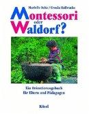 Montessori oder Waldorf? (Mängelexemplar)