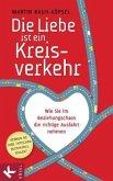 Die Liebe ist ein Kreisverkehr (Mängelexemplar)