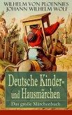 Deutsche Kinder- und Hausmärchen: Das große Märchenbuch (eBook, ePUB)
