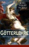 Götterlehre - Mythologische Dichtungen der Alten (eBook, ePUB)