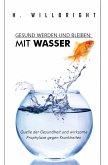 Gesund werden und bleiben - Mit Wasser (eBook, ePUB)