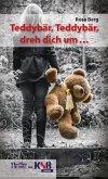 Teddybär, Teddybär, dreh dich um ... (eBook, ePUB)