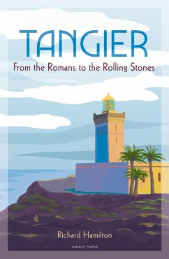 Tangier: From the Romans to the Rolling Stones - Hamilton, Richard