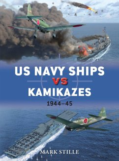 US Navy Ships Vs Kamikazes 1944 45 - Stille, Mark