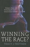 Winning the Race?: Religion, Hope, and the Re-Shaping of the Athletic Enhancement Debate