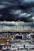 Endangered City: The Politics of Security and Risk in Bogotá