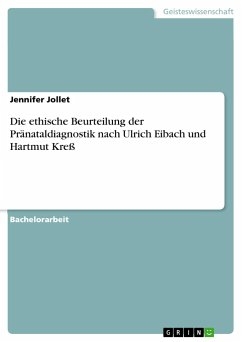 Die ethische Beurteilung der Pränataldiagnostik nach Ulrich Eibach und Hartmut Kreß