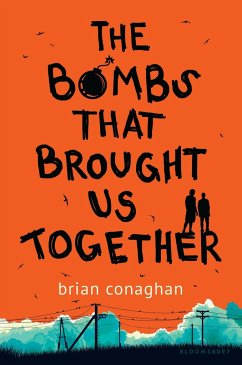 The Bombs That Brought Us Together - Conaghan, Brian