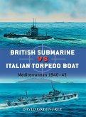 British Submarine Vs Italian Torpedo Boat: Mediterranean 1940-43