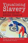 Visualising Slavery: Art Across the African Diaspora