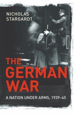 The German War (eBook, ePUB) - Stargardt, Nicholas