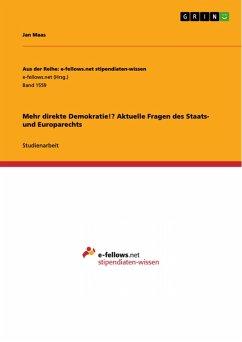 Mehr direkte Demokratie!? Aktuelle Fragen des Staats- und Europarechts (eBook, PDF)