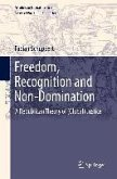 Freedom, Recognition and Non-Domination (eBook, PDF)